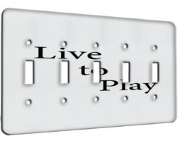 Live     to       Play - 5 Gang Switch Plate