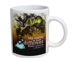 Alice in Wonderland My Reality - 11 oz. White Coffee Mug